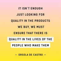 Quote Orsola De Castro, Fashion Revolution Week 2017
